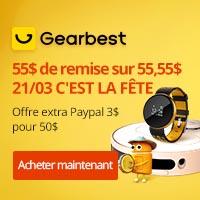 Gearbest 55$ de remise sur 55.55$ 21/3 c'est la fête promotion